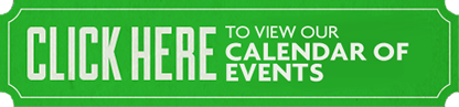 CLICK HERE To View Our Calendar of Events